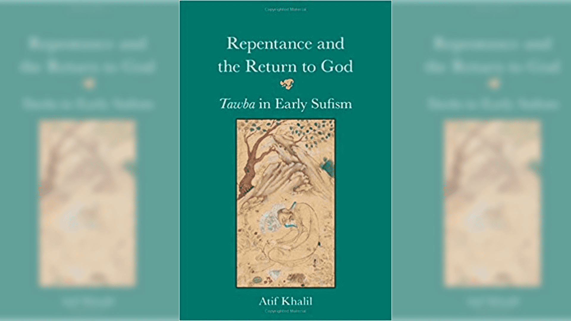 Repentance and the Return to God in Early Sufism (Written by Atif Khalil)