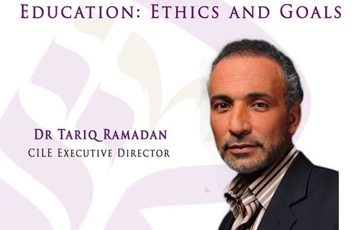 "09/2013 Dr Tariq Ramadan ""Education: ethics and goals"""