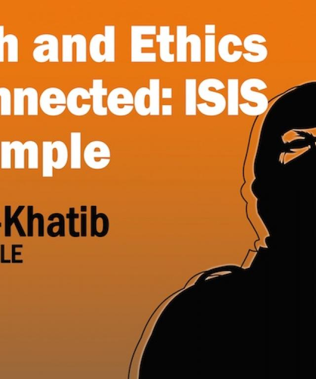 02/2015 When ethics is disconnected from Fiqh, ISIS as an example