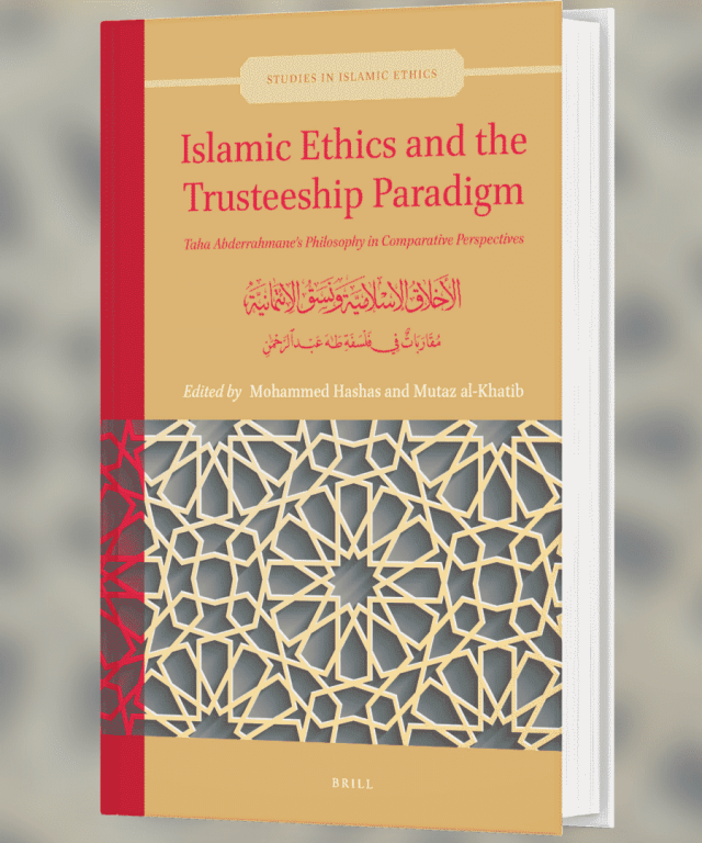 "Volume 3 of Studies in Islamic Ethics ""Islamic Ethics and the Trusteeship Paradigm: Taha Abderrahmane's Philosophy in Comparative Perspectives"""