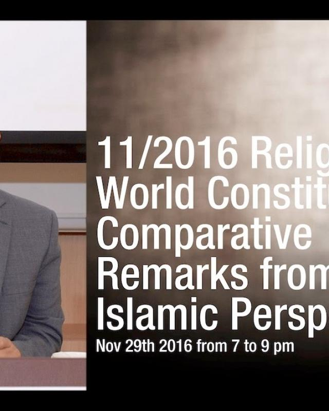Embedded thumbnail for 11/2016 Religion in World Constitutions: Comparative Remarks from an Islamic Perspective